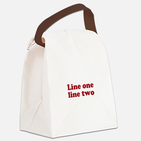 Two Line Custom Message in Dark Red Canvas Lunch B