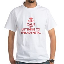 Keep calm by listening to THRASH METAL T-Shirt