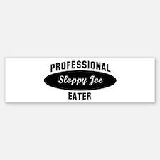 Pro Sloppy Joe eater Bumper Bumper Bumper Sticker