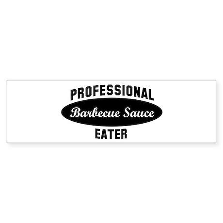 Pro Barbecue Sauce eater Bumper Sticker