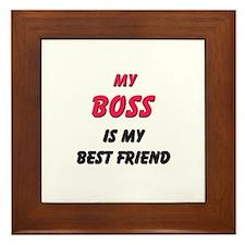 My BOSS Is My Best Friend Framed Tile