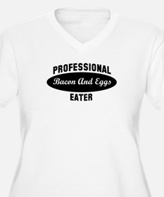 Pro Bacon And Eggs eater T-Shirt