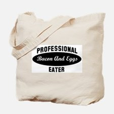 Pro Bacon And Eggs eater Tote Bag