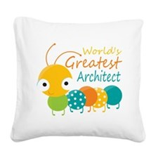 World's Greatest Architect Square Canvas Pillow