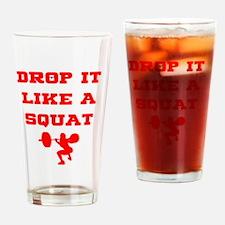 Cute Drop it like a squat Drinking Glass