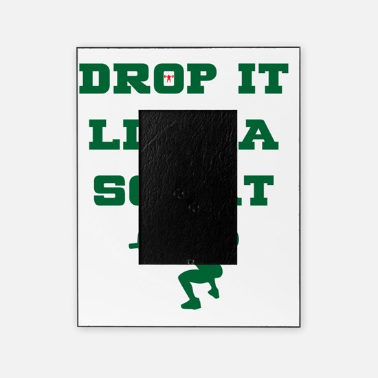 Funny Drop it like a squat Picture Frame