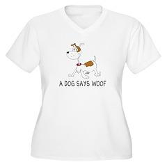 A Dog Says Woof T-Shirt