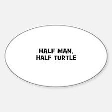 half man, half turtle Oval Decal