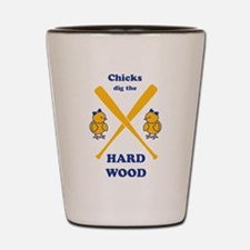 Limited Edition Chicks Dig It Shot Glass