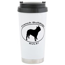 FRENCH BULLDOGS RULE Travel Mug