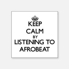 Keep calm by listening to AFROBEAT Sticker