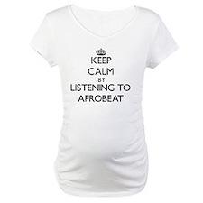 Keep calm by listening to AFROBEAT Shirt
