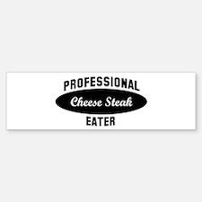 Pro Cheese Steak eater Bumper Bumper Bumper Sticker