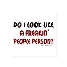 Freakin' People Person.. Rectangle Sticker