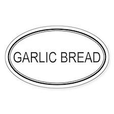 GARLIC BREAD (oval) Oval Decal