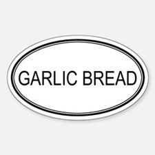 GARLIC BREAD (oval) Oval Decal