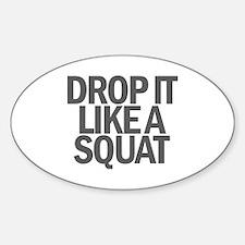 Drop it like a Squat Sticker (Oval)