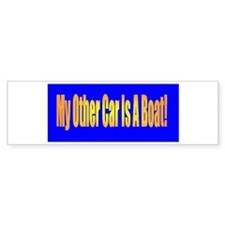"""My Other Car Is A Boat!""Bumper Bumper Sticker"