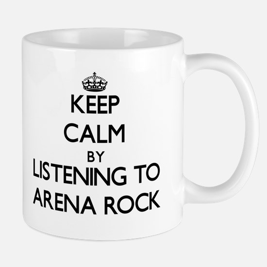 Keep calm by listening to ARENA ROCK Mugs