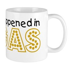 Im what happened in Vegas Mug
