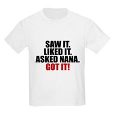 Saw it. Liked it. Asked Nana. T-Shirt