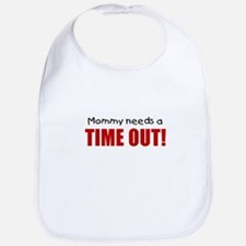 Mommy needs a time out! Bib