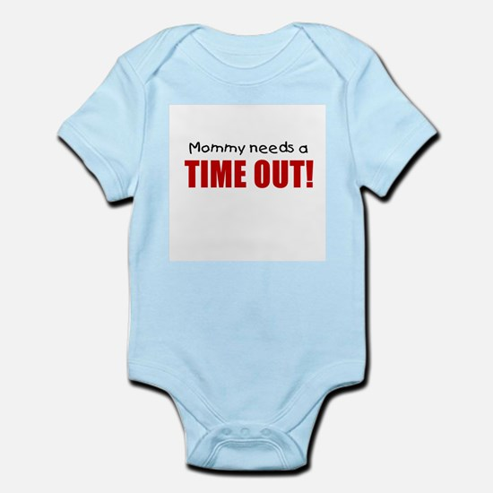 Mommy needs a time out! Body Suit