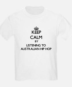 Keep calm by listening to AUSTRALIAN HIP HOP T-Shi