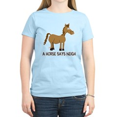 A Horse Says Neigh T-Shirt
