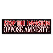 Stop The Invasion Oppose Amnesty Bumper Bumper Sticker