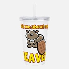 Funny Ask Me About My Beaver Humor Design Acrylic