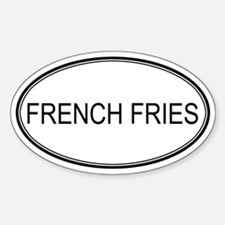 FRENCH FRIES (oval) Oval Decal
