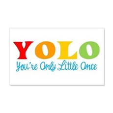 Yolo: You're Only Little Once Wall Decal