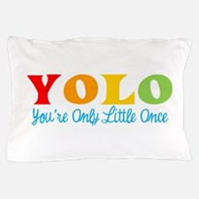 Yolo: You're Only Little Once Pillow Case