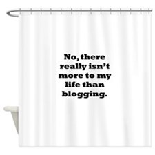 Blogging My Life Shower Curtain