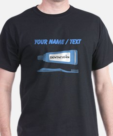 Custom Toothbrush And Toothpaste T-Shirt