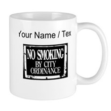 Custom No Smoking By City Ordinance Mugs