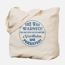 SHE WAS WARNED! Tote Bag