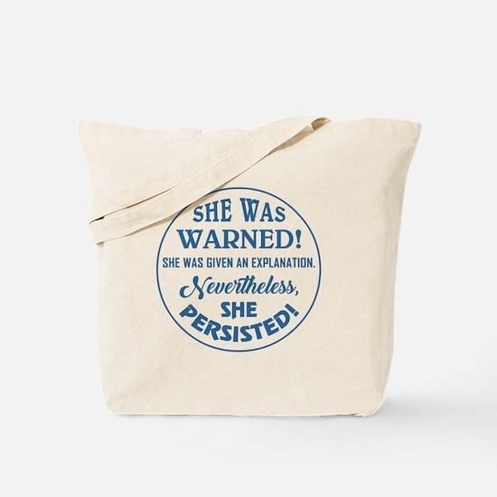 SHE WAS WARNED! Tote Bag