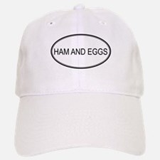 HAM AND EGGS (oval) Baseball Baseball Cap