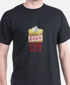 Eggs For Sale T-Shirt