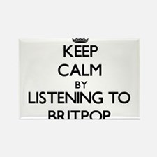 Keep calm by listening to BRITPOP Magnets
