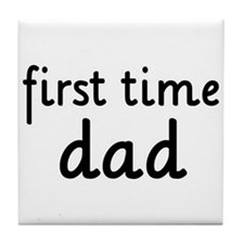Father's Day First Time Dad Tile Coaster