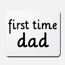 Father's Day First Time Dad Mousepad