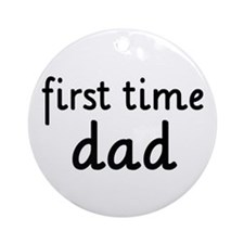 Father's Day First Time Dad Ornament (Round)