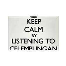 Keep calm by listening to CELEMPUNGAN Magnets