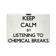 Keep calm by listening to CHEMICAL BREAKS Magnets