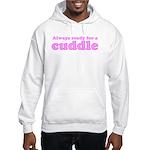 Always Ready for a Cuddle Hooded Sweatshirt