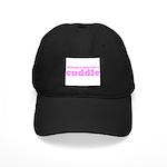 Always Ready for a Cuddle Black Cap