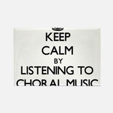 Keep calm by listening to CHORAL MUSIC Magnets